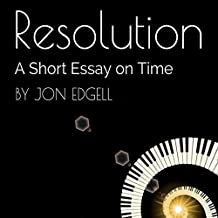 Resolution: A Short Essay on Time