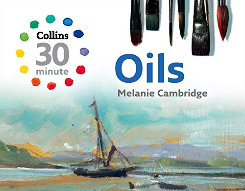 Oils (Collins 30-Minute Painting)