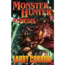 [(Monster Hunter: Nemesis)] [ By (author) Larry Correia, By (artist) Alan Pollack ] [July, 2014]