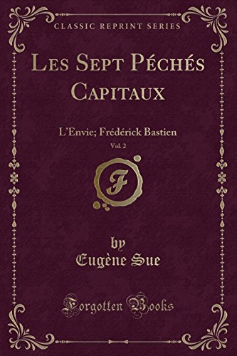 Les Sept Péchés Capitaux, Vol. 2: L'Envie; Frédérick Bastien (Classic Reprint)