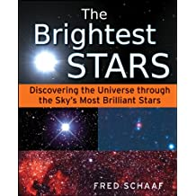 The Brightest Stars: Discovering the Universe through the Sky's Most Brilliant Stars (English Edition)