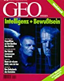 Geo Wissen: Intelligenz und Bewusstsein. Expedition zu den Quellen des Geistes. Der falsch vermessene Verstand. Denn sie wissen nicht, was sie tun. Das Geheimnis des Genialen