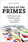 The Call of the Primes: Surprising Patterns, Peculiar Puzzles, and Other Marvels of Mathematics (English Edition)