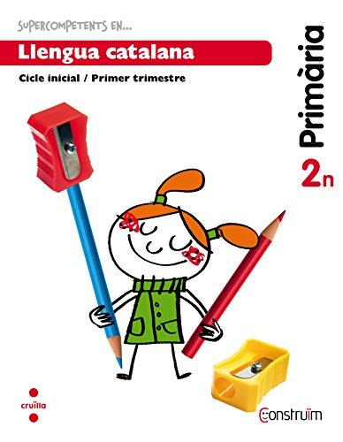 Supercompetents en... Llengua catalana. 2 Primària, 1 Trimestre. Construïm. Quadern - 9788466137812 por Núria Abelló Tornató