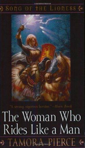 The Woman Who Rides Like a Man (The Song of the Lioness) por Tamora Pierce