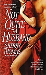 Not Quite a Husband by Sherry Thomas (2009-05-19)