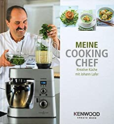 Meine COOKING CHEF. Kreative Küche mit Johann Lafer