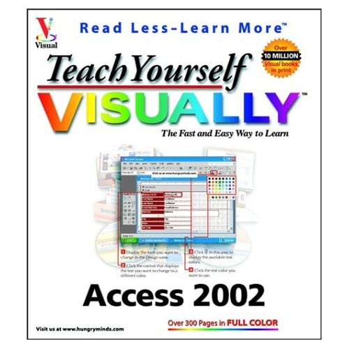 Teach Yourself VISUALLY Access 2002 (Visual Read Less, Learn More) by Ruth Maran (2002-04-15)