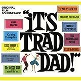 It's Trad Dad! by Original Film Soundtrack (2013-08-03)