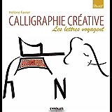 Calligraphie créative: Les lettres voyagent