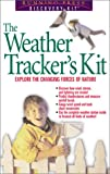 The Weather Tracker's Handbook: Explore the Changing Forces of Nature