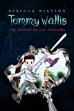 Tommy Wallis, The Knight of the Hollows
