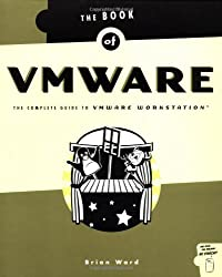Book of VMware - The Complete Guide to VMware Workstation