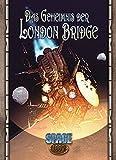 Das Geheimnis der London Bridge (Space: 1889)