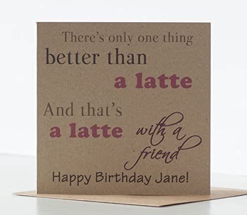 Latte Birthday Card For A Friend Special Or Best