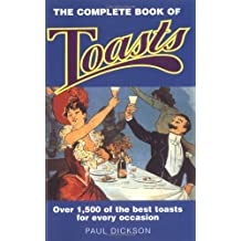 Complete Book of Toasts: Over 1,500 of the Best Toasts for Every Occasion