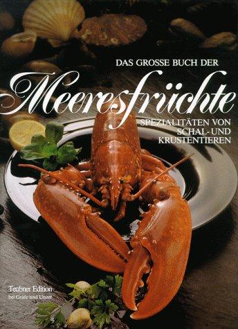 Das große Buch der Meeresfrüchte; Das große Buch vom Fisch, 2 Bde.