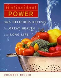 Antioxidant Power: 366 Delicious Recipes for Great Health and Long Life