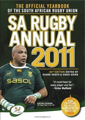SA Rugby Annual 2011: The Official Yearbook of the South African Rugby Union by Duane Heath (Editor), Eddie Grieb (Editor) (18-Oct-2010) Paperback