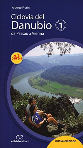 Ciclovia del Danubio da Passau a Vienna. Ediz. a spirale
