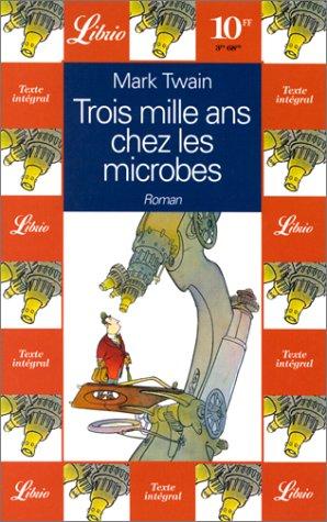 Trois mille ans chez les microbes par Mark Twain