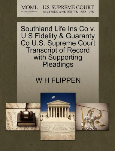 Southland Life Ins Co V. U S Fidelity & Guaranty Co U.S. Supreme Court Transcript of Record with Supporting Pleadings