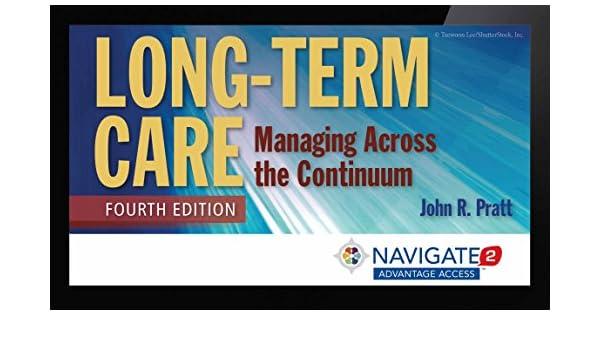 Long Term Care Managing Across The Continuum Navigate 2 Advantage