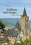 Schlösser und Burgen in Sachsen-Anhalt: Bild-Text-Band // NEU AUFGELEGT - Henrik Bollmann