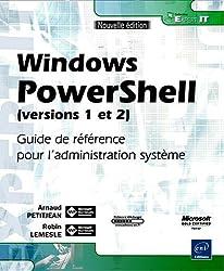 Windows PowerShell (versions 1 et 2) - Guide de référence pour l'administration système