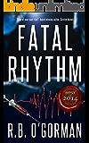 Fatal Rhythm: A Medical Thriller and Christian Mystery (Texas Medical Center Mystery Book 1)
