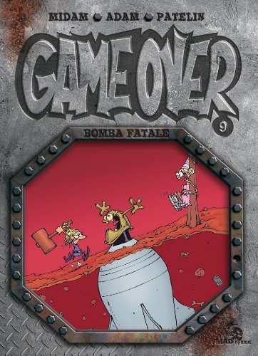 Game Over Tome 09 : Bomba Fatale