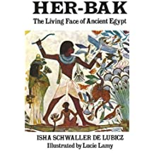 Her-Bak: The Living Face of Ancient Egypt by Schwaller de Lubicz, Isha (1978) Paperback