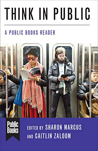 Think in Public: A Public Books Reader (Public Books Series) (English Edition)