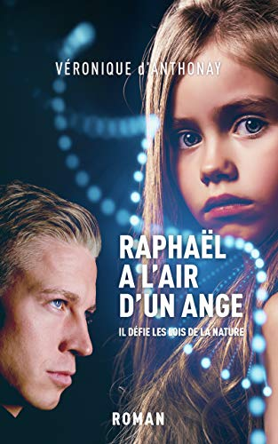Couverture du livre Raphaël a l'air d'un ange: thriller médical d'anticipation