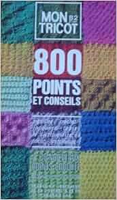 mon tricot 800 points et conseils 82 livres. Black Bedroom Furniture Sets. Home Design Ideas