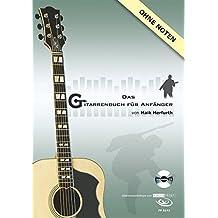 Das Gitarrenbuch für Anfänger, Gitarrenworkshop, m. Audio-CD by Maik Herfurth (2012-09-10)