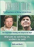Warum es wichtig ist, anders zu sein: Der legendäre Dialog mit Wayne W. Dyer - Eckhart Tolle