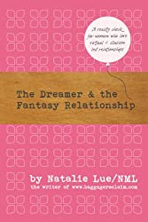 The Dreamer and the Fantasy Relationship (English Edition)