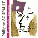Philippe Soupault : Chansons d'aube et de crépuscule