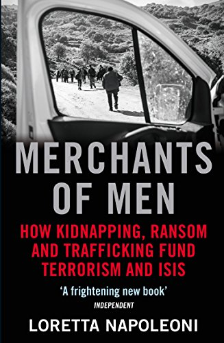 Merchants of Men: How Kidnapping, Ransom and Trafficking Fund Terrorism and ISIS (English Edition)