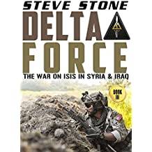 Delta Force: The Special Forces War on ISIS in Syria & Iraq