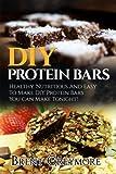 Die besten Protien Bars - DIY Protein Bars: Healthy, Nutritious And Easy To Bewertungen