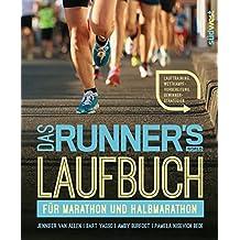Das Runner's World Laufbuch für Marathon und Halbmarathon: Lauftraining, Wettkampfvorbereitung, Gewinnerstrategien