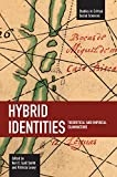 Hybrid Identities: Theoretical and Empirical Examinations (Studies in Critical Social Sciences)