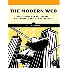 The Modern Web – Multi–Device Web Development with HTML5, CSS3, and JavaScript