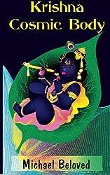 Krishna Cosmic Body by Michael Beloved (2012-01-26)