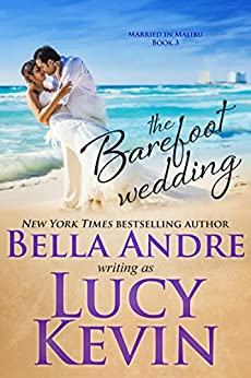 The Barefoot Wedding (Married in Malibu) by [Andre, Bella, Kevin, Lucy]