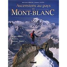 Ascensions au pays du Mont-Blanc. Mont-Blanc, Aravis, Suisse, Italie