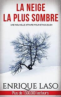 Ethan Bush, tome 7 : La neige la plus sombre par Enrique Laso