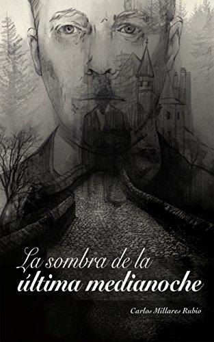 La sombra de la última medianoche por Carlos Millares Rubio